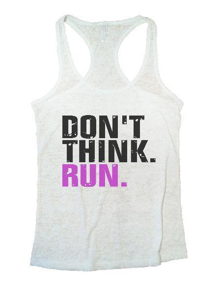Don't Think. Run. Burnout Tank Top By Funny Threadz Funny Shirt Small / White