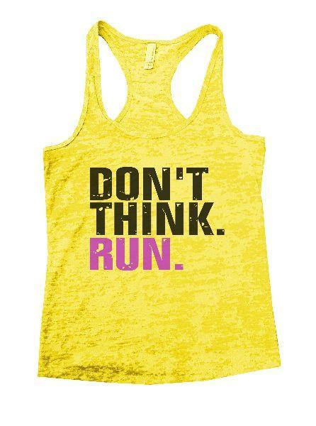 Don't Think. Run. Burnout Tank Top By Funny Threadz Funny Shirt Small / Yellow