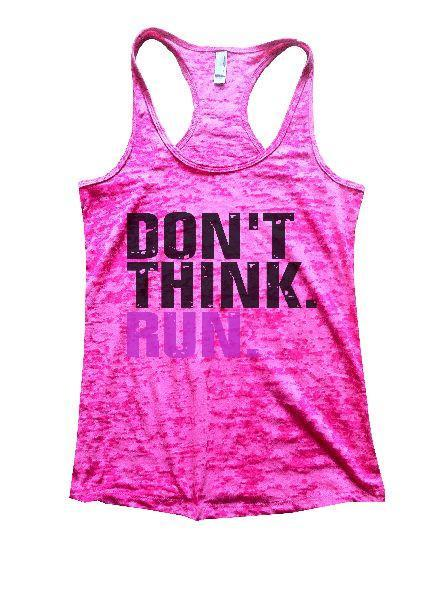 Don't Think. Run. Burnout Tank Top By Funny Threadz Funny Shirt Small / Shocking Pink