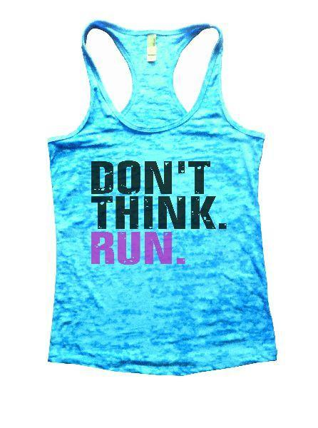 Don't Think. Run. Burnout Tank Top By Funny Threadz Funny Shirt Small / Tahiti Blue