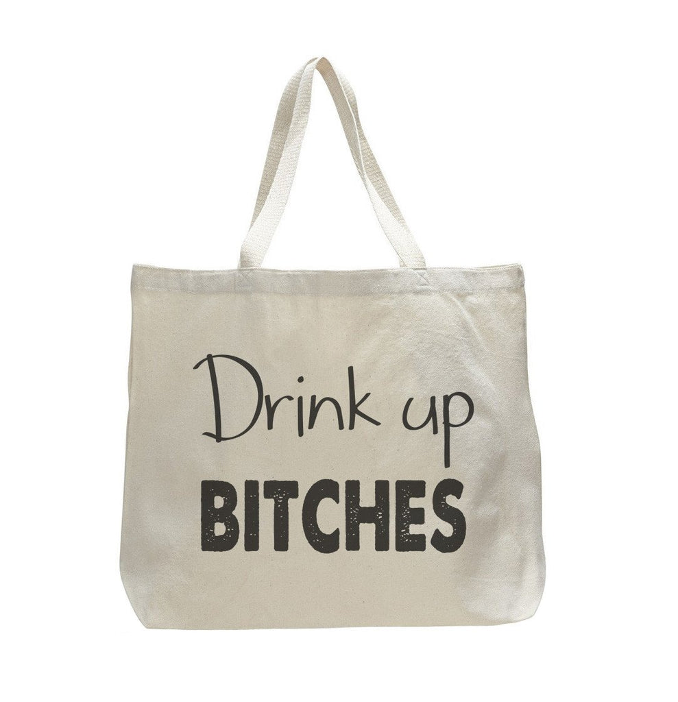 Drink Up Bitches - Trendy Natural Canvas Bag - Funny and Unique - Tote Bag Funny Shirt
