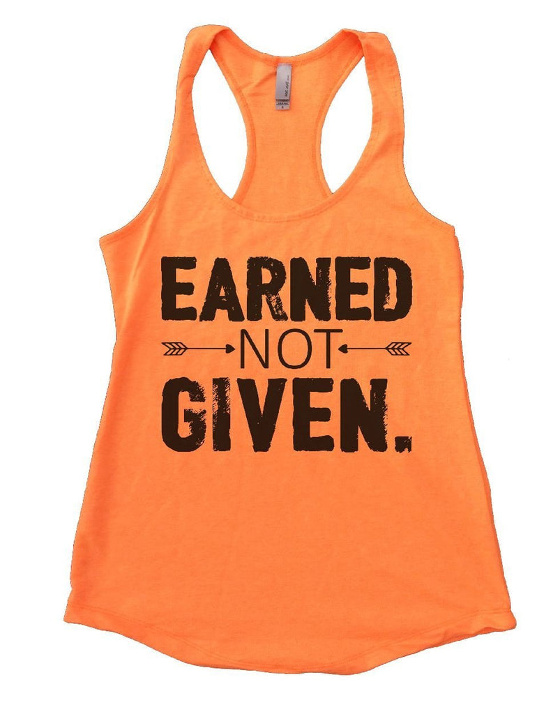 EARNED NOT GIVEN Womens Workout Tank Top - FunnyThreadz.com