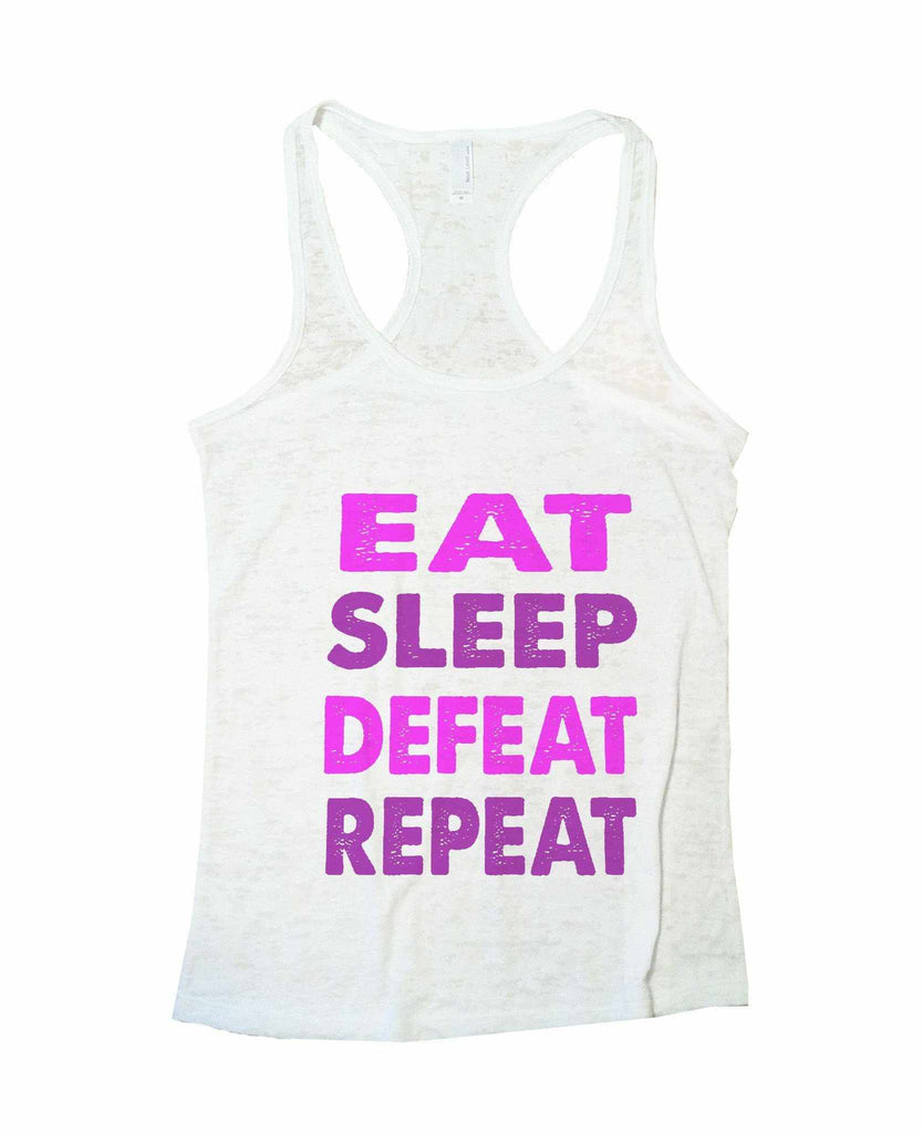 Eat Sleep Defeat Repeat Burnout Tank Top By Funny Threadz Funny Shirt Small / White