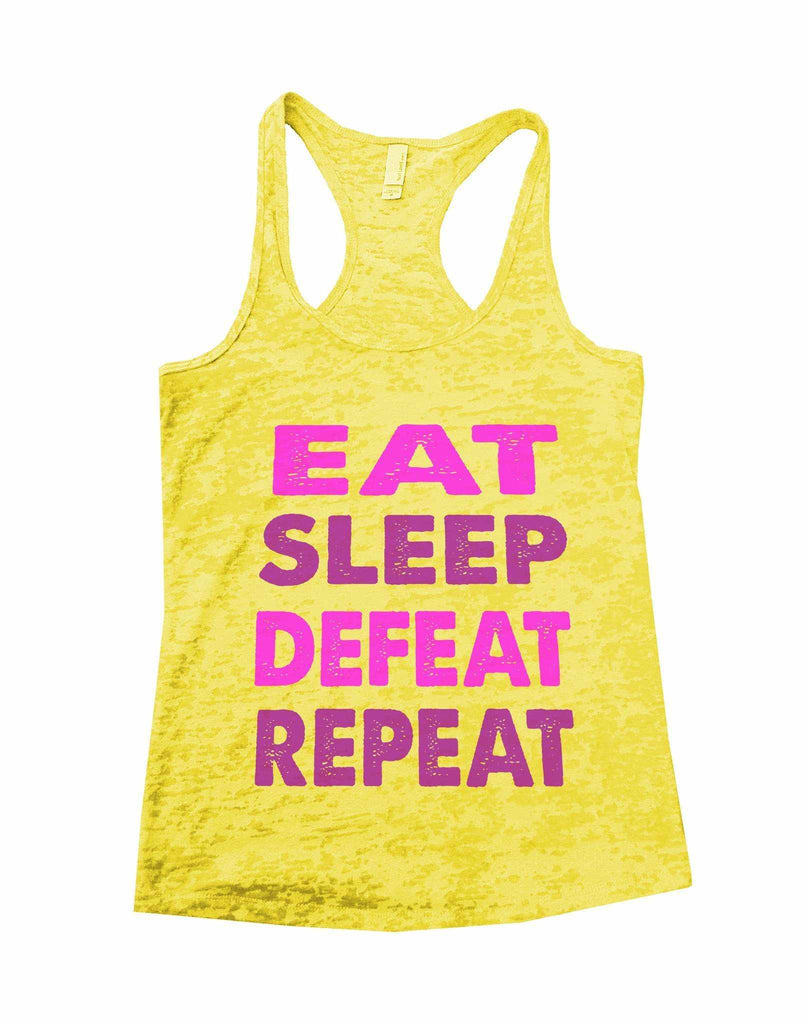 Eat Sleep Defeat Repeat Burnout Tank Top By Funny Threadz Funny Shirt Small / Yellow
