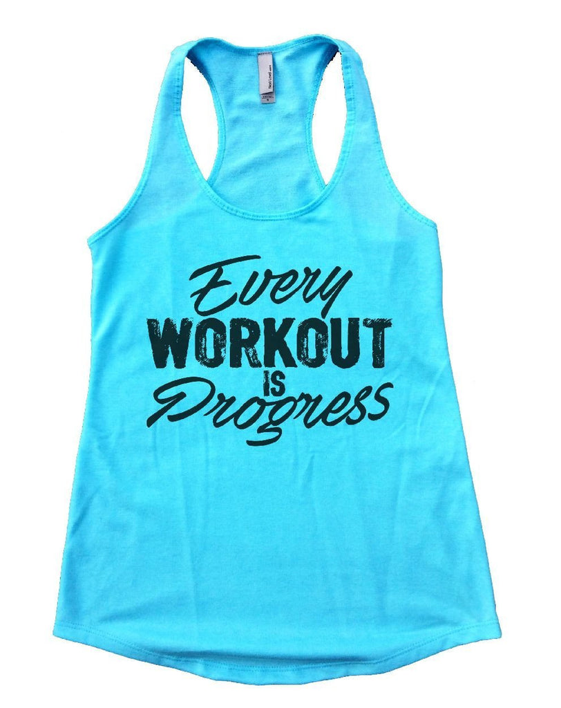 Every WORKOUT IS Progress Womens Workout Tank Top Funny Shirt Small / Cancun Blue