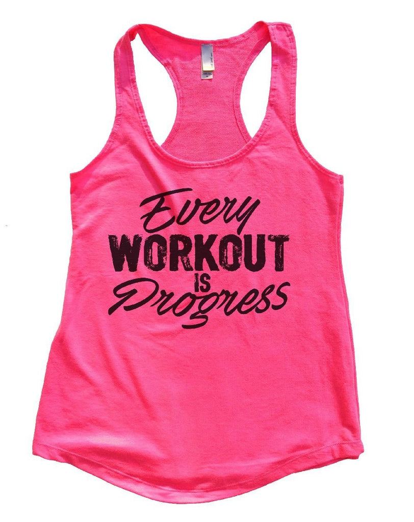 Every WORKOUT IS Progress Womens Workout Tank Top Funny Shirt Small / Hot Pink