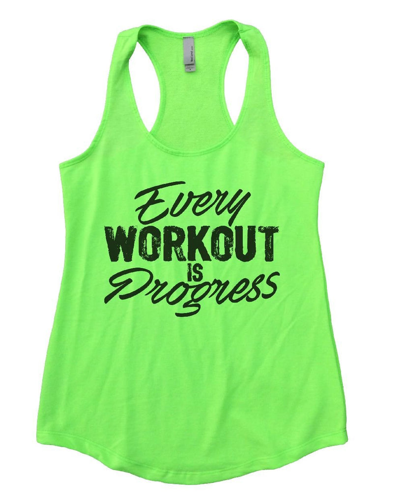 Every WORKOUT IS Progress Womens Workout Tank Top Funny Shirt Small / Neon Green