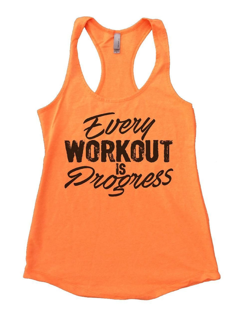 Every WORKOUT IS Progress Womens Workout Tank Top Funny Shirt Small / Neon Orange