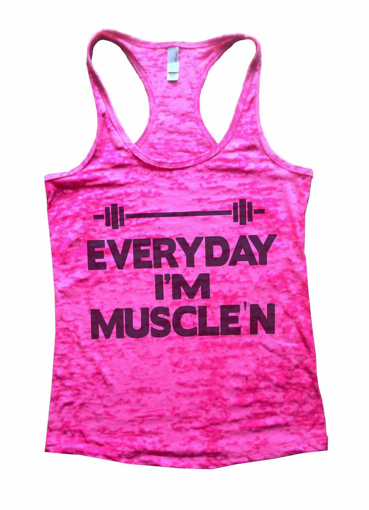 Everyday I'm Muscle'n Burnout Tank Top By Funny Threadz Funny Shirt Small / Shocking Pink