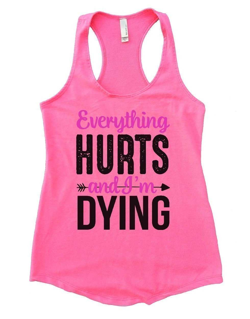 355fc55c4e37b Everything HURTS And I m DYING Womens Workout Tank Top