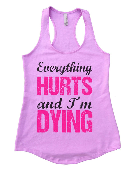 Everything Hurts And I'M Dying Womens Workout Tank Top Funny Shirt Small / Lilac