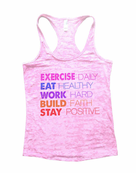 Exercise Daily Eat Healthy Work Hard Build Faith Stay Positive Burnout Tank Top By Funny Threadz Funny Shirt Small / Light Pink