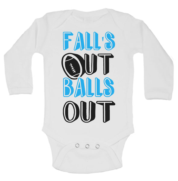 Fall's Out Balls Out Funny Kids Onesie Funny Shirt Long Sleeve 0-3 Months