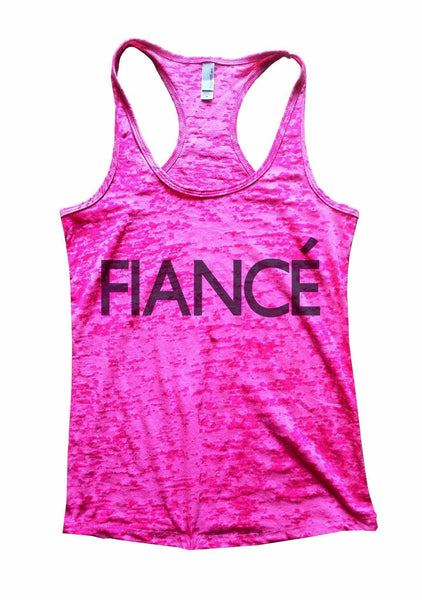 Fiance Burnout Tank Top By Funny Threadz Funny Shirt Small / Shocking Pink