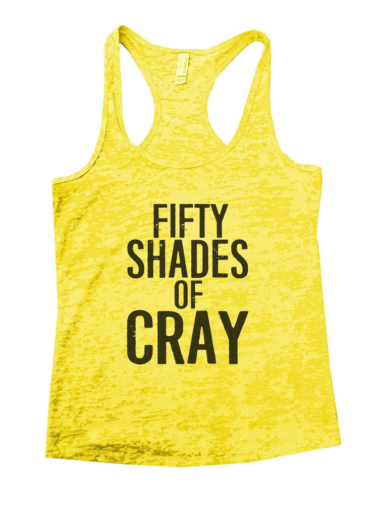 Fifty Shades Of Cray Burnout Tank Top By Funny Threadz Funny Shirt Small / Yellow