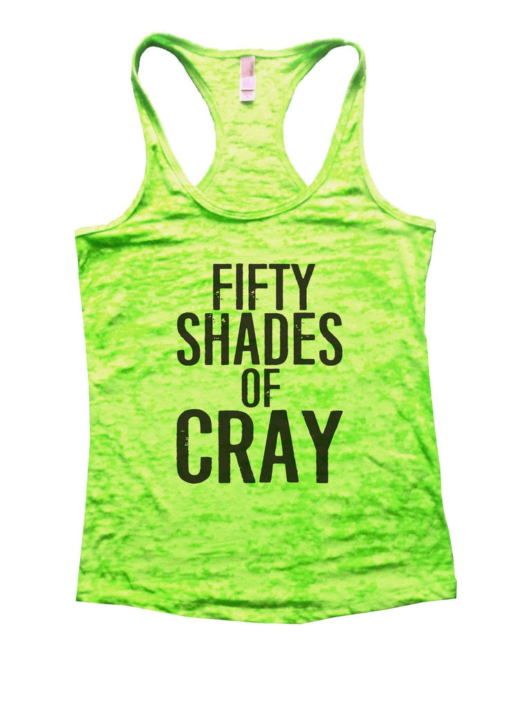 Fifty Shades Of Cray Burnout Tank Top By Funny Threadz Funny Shirt Small / Neon Green