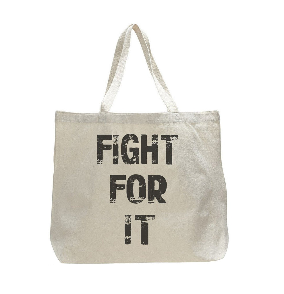 Fight For It - Trendy Natural Canvas Bag - Funny and Unique - Tote Bag Funny Shirt