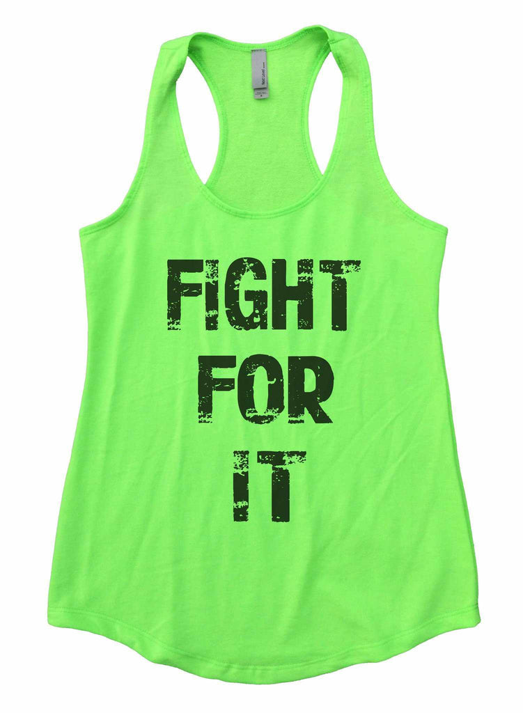 Fight For It Womens Workout Tank Top Funny Shirt Small / Neon Green