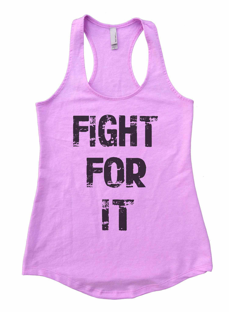 Fight For It Womens Workout Tank Top Funny Shirt Small / Lilac