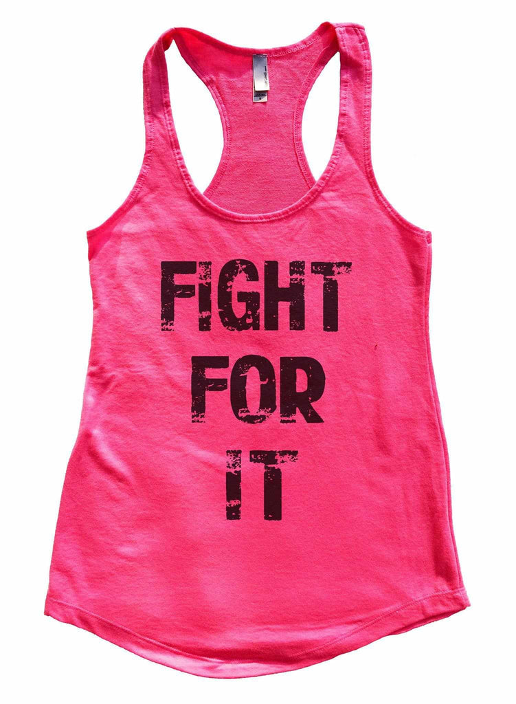 Fight For It Womens Workout Tank Top Funny Shirt Small / Hot Pink
