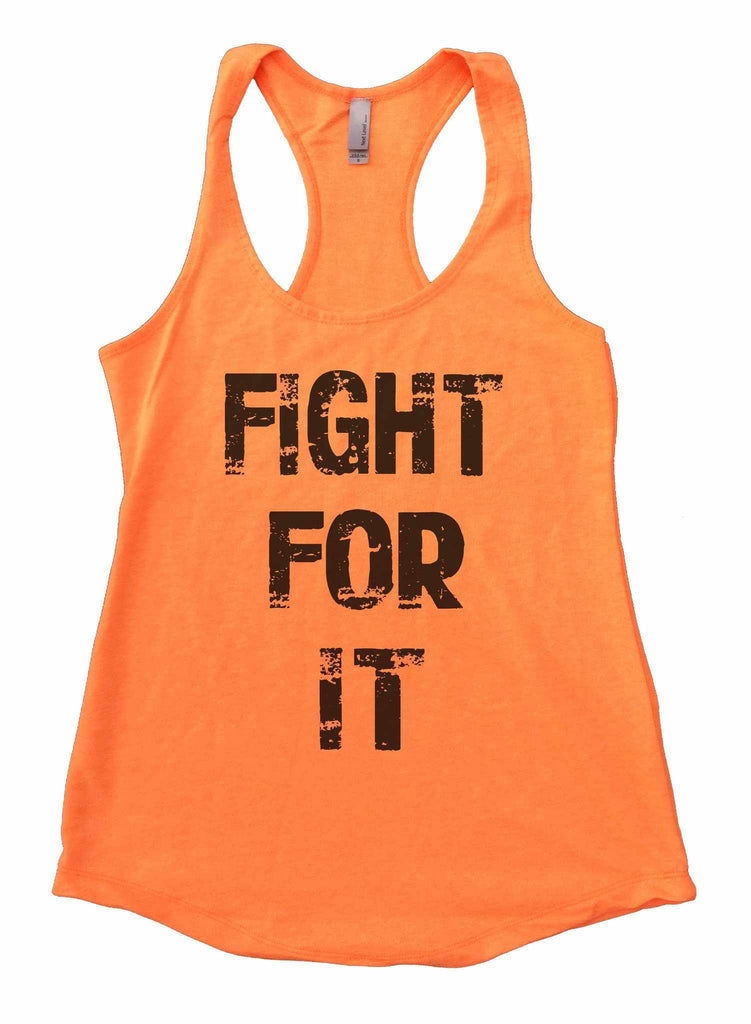 Fight For It Womens Workout Tank Top Funny Shirt Small / Neon Orange