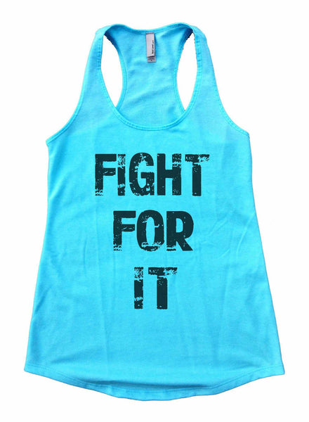 Fight For It Womens Workout Tank Top Funny Shirt Small / Cancun Blue