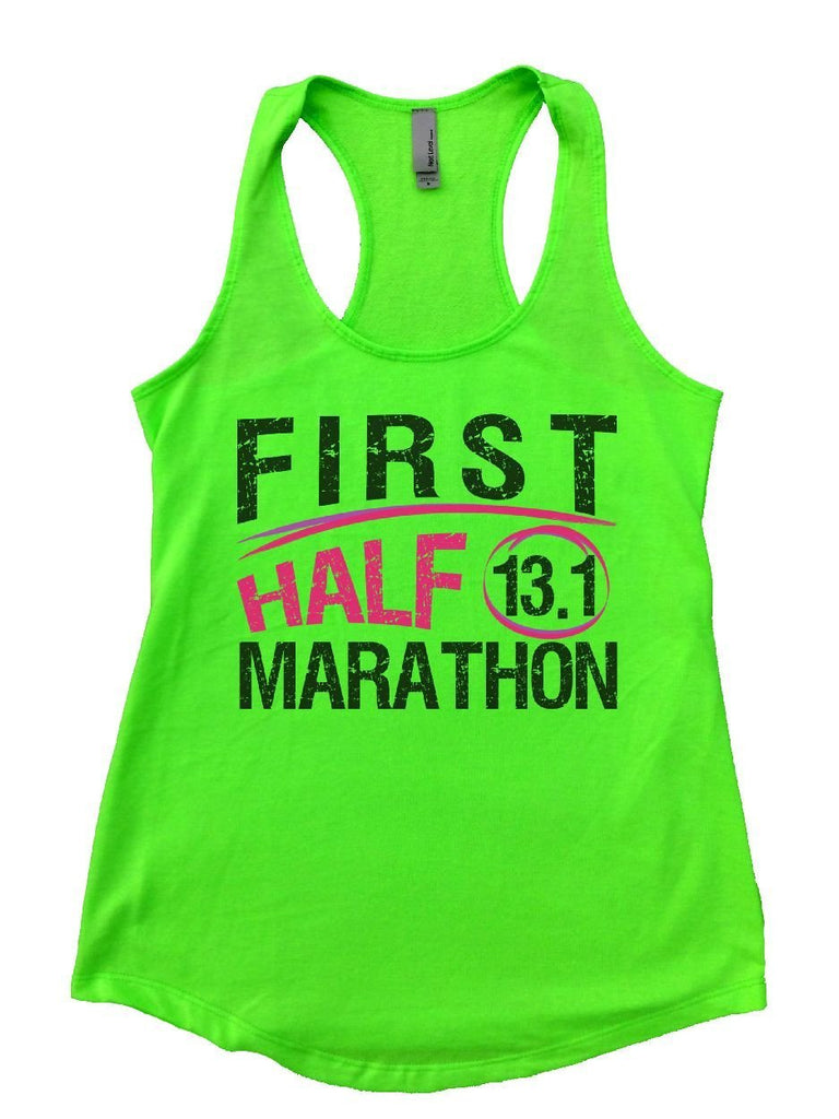 FIRST HALF 13.1 MARATHON Womens Workout Tank Top Funny Shirt Small / Neon Green