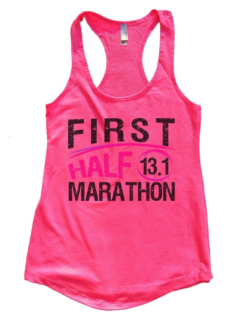 FIRST HALF 13.1 MARATHON Womens Workout Tank Top Funny Shirt Small / Hot Pink