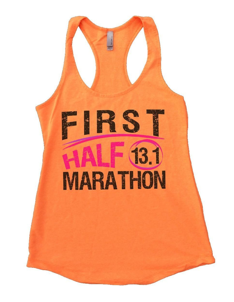 FIRST HALF 13.1 MARATHON Womens Workout Tank Top Funny Shirt Small / Neon Orange