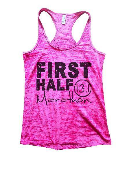 First Half Marathon 13.1 Burnout Tank Top By Funny Threadz Funny Shirt Small / Shocking Pink