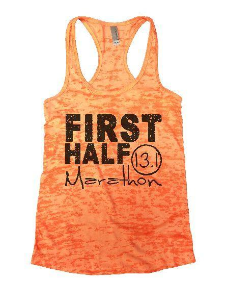First Half Marathon 13.1 Burnout Tank Top By Funny Threadz Funny Shirt Small / Neon Orange