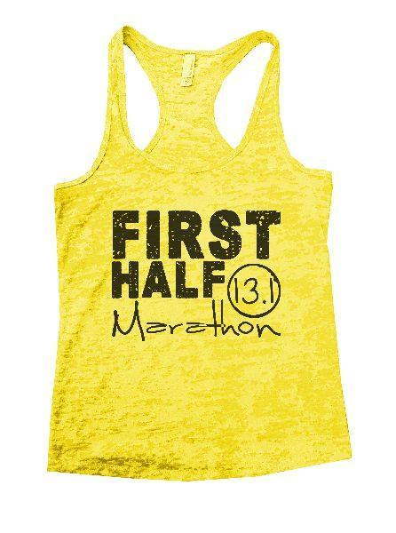 First Half Marathon 13.1 Burnout Tank Top By Funny Threadz Funny Shirt Small / Yellow