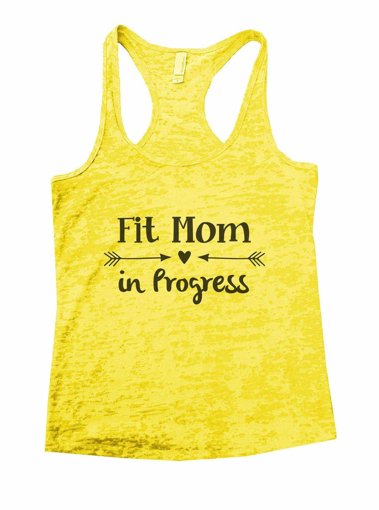 Fit Mom In Progress Burnout Tank Top By Funny Threadz - FunnyThreadz.com