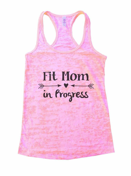 Fit Mom In Progress Burnout Tank Top By Funny Threadz Funny Shirt Small / Light Pink