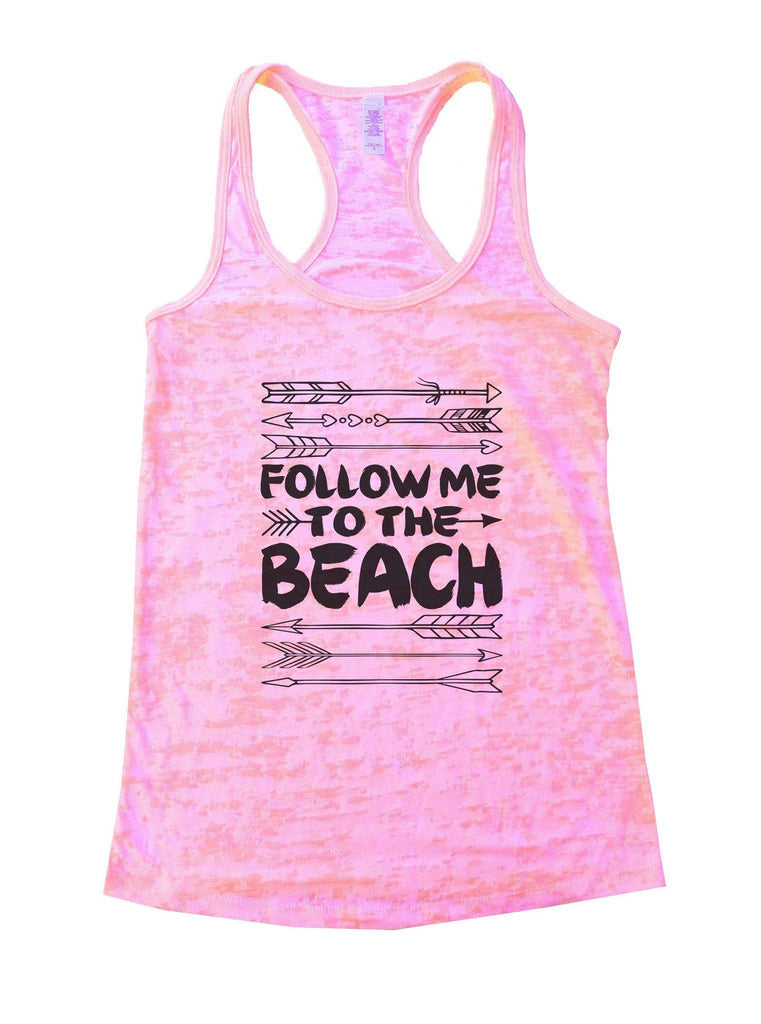 Follow Me To The Beach Burnout Tank Top By Funny Threadz - FunnyThreadz.com