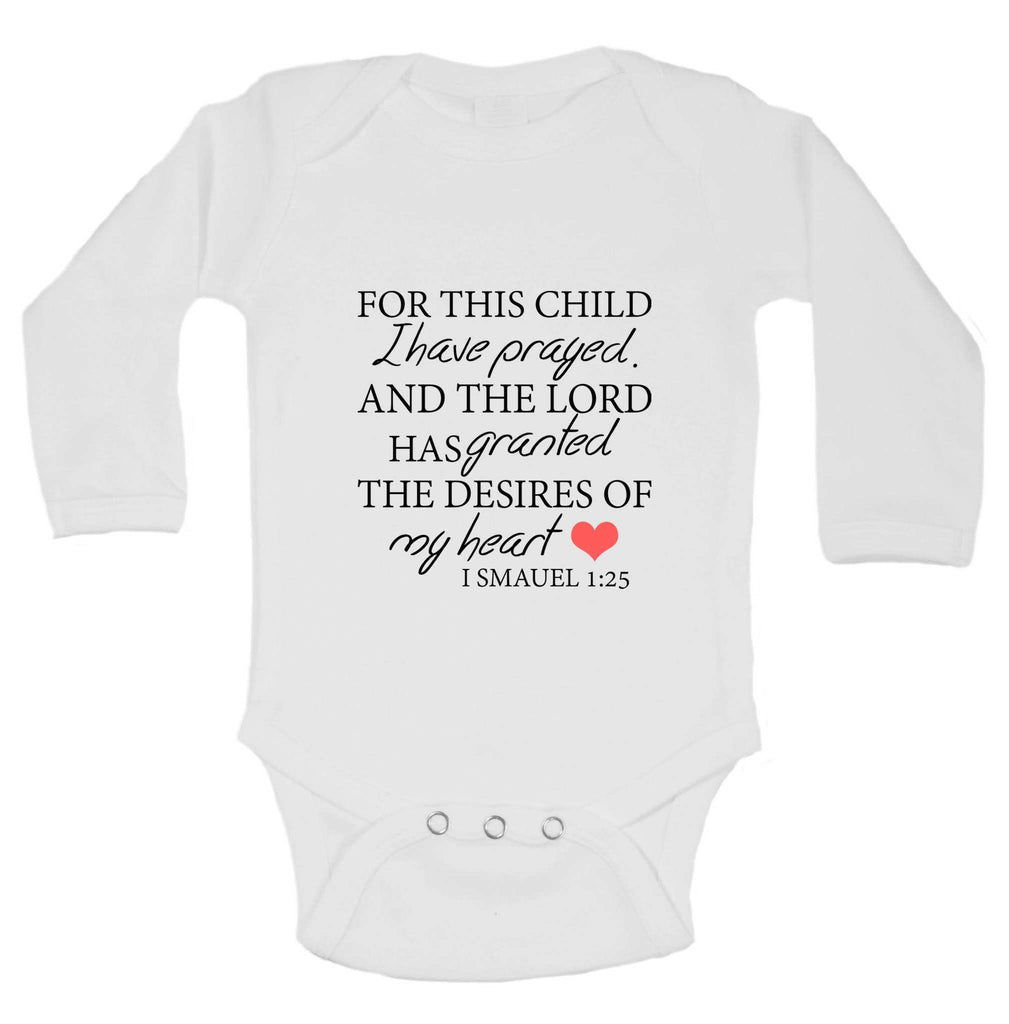 For This Child I Have Prayed. And The Lord Has Granted The Desires Of My Heart Funny Kids Onesie Funny Shirt Long Sleeve 0-3 Months