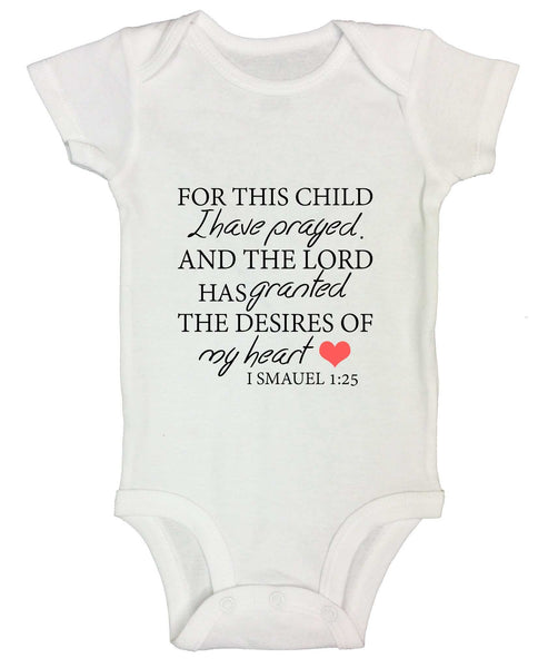 For This Child I Have Prayed. And The Lord Has Granted The Desires Of My Heart Funny Kids Onesie Funny Shirt Short Sleeve 0-3 Months