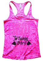 FORGET SKINNY Im Training To Be A BADASS Burnout Tank Top By Funny Threadz Funny Shirt Small / Shocking Pink