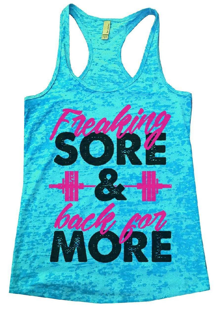 Freaking Sore & Back For More Burnout Tank Top By Funny Threadz - FunnyThreadz.com