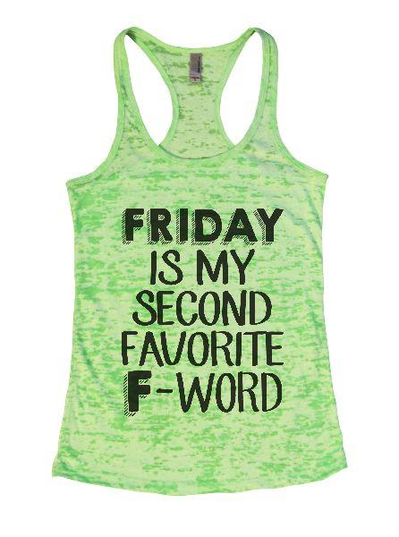 Friday Is My Second Favorite F-Word Burnout Tank Top By Funny Threadz Funny Shirt Small / Neon Green