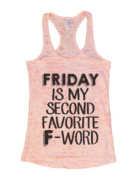 Friday Is My Second Favorite F-Word Burnout Tank Top By Funny Threadz Funny Shirt Small / Light Pink