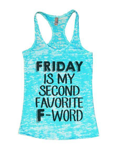 Friday Is My Second Favorite F-Word Burnout Tank Top By Funny Threadz Funny Shirt Small / Tahiti Blue