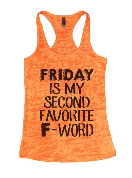 Friday Is My Second Favorite F-Word Burnout Tank Top By Funny Threadz Funny Shirt Small / Neon Orange