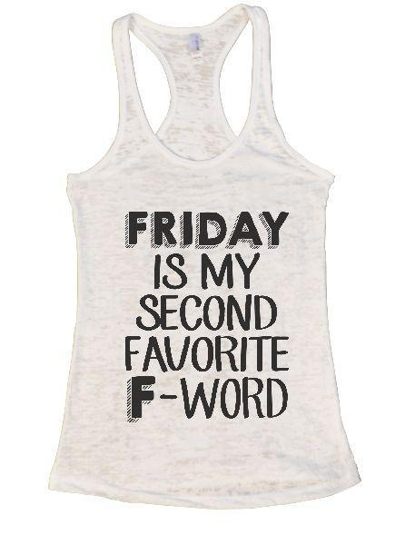 Friday Is My Second Favorite F-Word Burnout Tank Top By Funny Threadz Funny Shirt Small / White