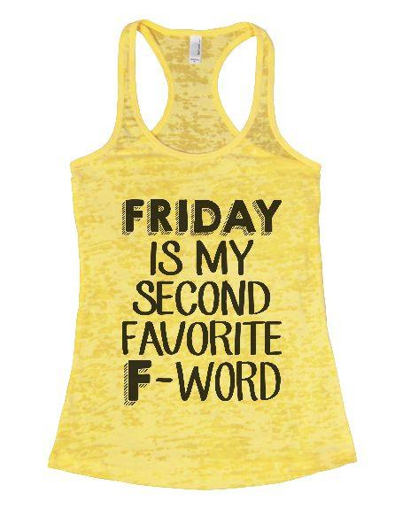 Friday Is My Second Favorite F-Word Burnout Tank Top By Funny Threadz Funny Shirt Small / Yellow
