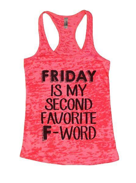 Friday Is My Second Favorite F-Word Burnout Tank Top By Funny Threadz Funny Shirt Small / Shocking Pink