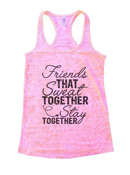 Friends That Sweat Together Stay Together Burnout Tank Top By Funny Threadz Funny Shirt Small / Light Pink