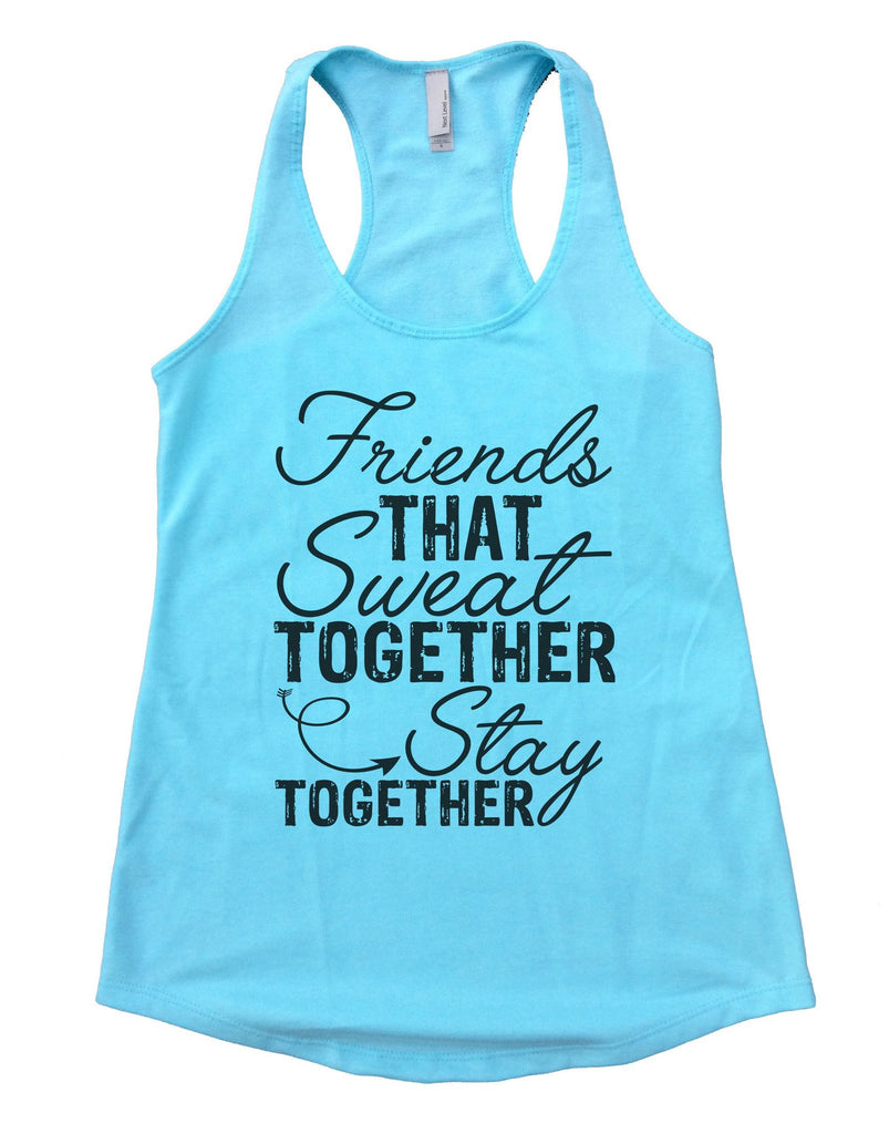 Friends That Sweat TOGETHER Stay TOGETHER Womens Workout Tank Top Funny Shirt Small / Cancun Blue