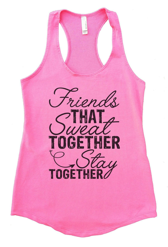 Friends That Sweat TOGETHER Stay TOGETHER Womens Workout Tank Top Funny Shirt Small / Heather Pink