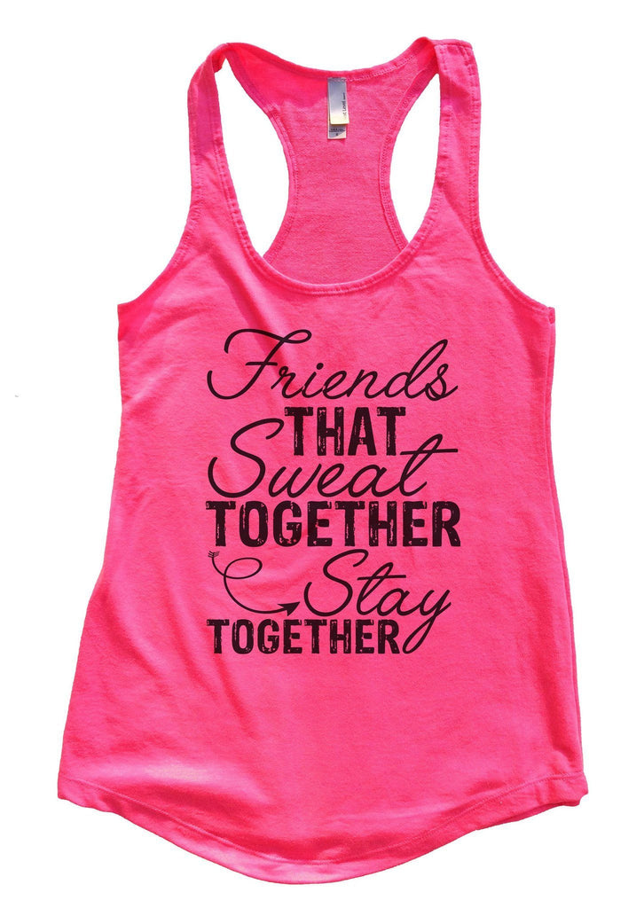 Friends That Sweat TOGETHER Stay TOGETHER Womens Workout Tank Top - FunnyThreadz.com